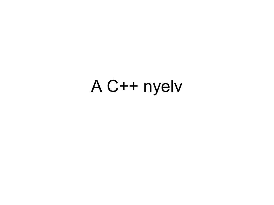 Változótípusok (alap) egész –int i; –int i, j, k; –int i=10; valós (lebegőpontos) –float f; –float f,h,x; –float g=1.45;