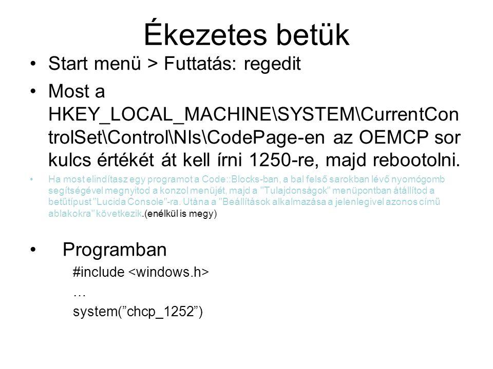 Ékezetes betük Start menü > Futtatás: regedit Most a HKEY_LOCAL_MACHINE\SYSTEM\CurrentCon trolSet\Control\Nls\CodePage-en az OEMCP sor kulcs értékét á