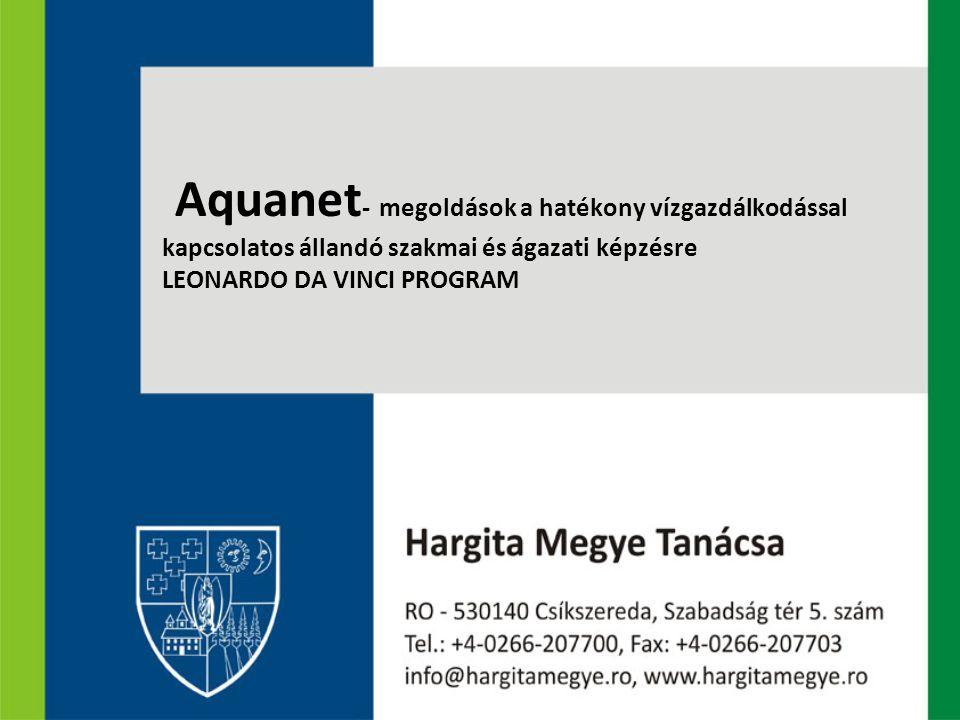 Aquanet - megoldások a hatékony vízgazdálkodással kapcsolatos állandó szakmai és ágazati képzésre LEONARDO DA VINCI PROGRAM