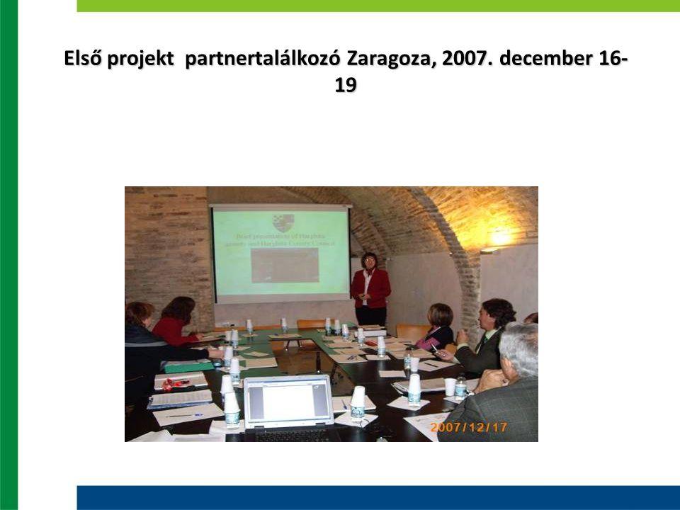 Első projekt partnertalálkozó Zaragoza, 2007. december 16- 19
