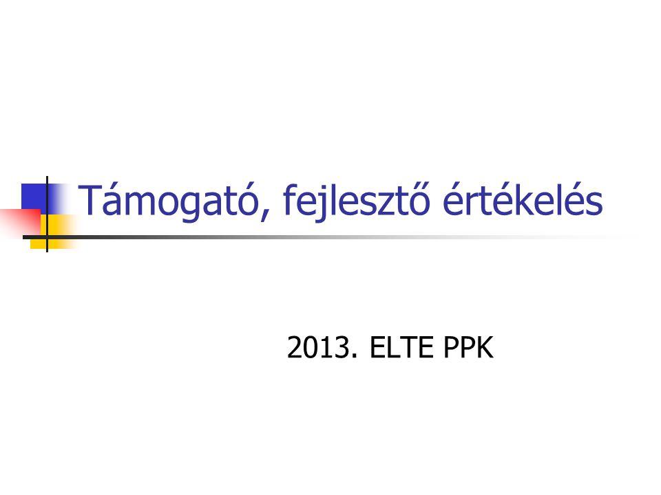 Támogató, fejlesztő értékelés 2013. ELTE PPK