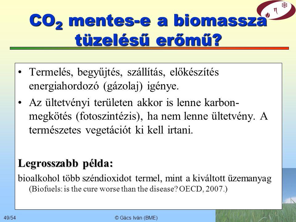 © Gács Iván (BME)48/54 CO 2 mentes-e a szélerőmű? Az ír tanulmány (2004) szerint: a gyakori terhelésváltozás miatti hatásfokromlást a hőerőműveknél (C