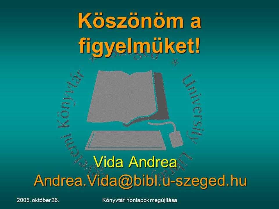 2005. október 26.Könyvtári honlapok megújítása Köszönöm a figyelmüket.
