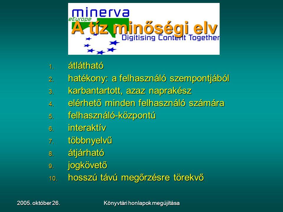 2005. október 26.Könyvtári honlapok megújítása A tíz minőségi elv 1.