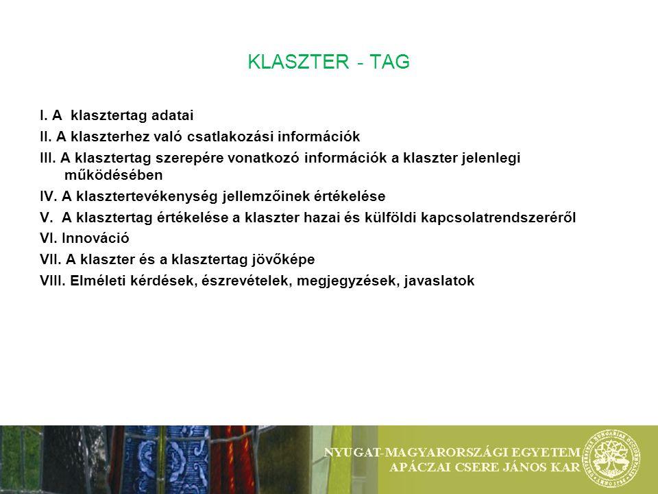 KLASZTER - TAG I. A klasztertag adatai II. A klaszterhez való csatlakozási információk III.
