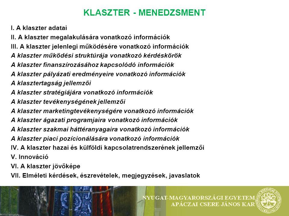 KLASZTER - MENEDZSMENT I. A klaszter adatai II.