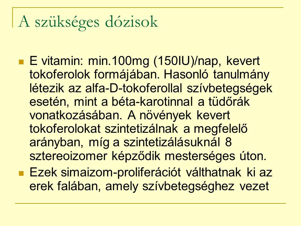 A szükséges dózisok E vitamin: min.100mg (150IU)/nap, kevert tokoferolok formájában. Hasonló tanulmány létezik az alfa-D-tokoferollal szívbetegségek e