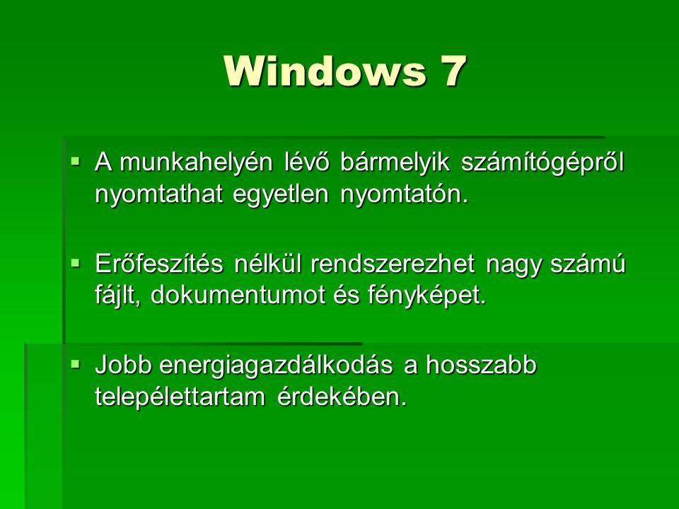 Windows 7  A munkahelyén lévő bármelyik számítógépről nyomtathat egyetlen nyomtatón.