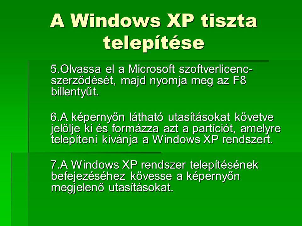 A Windows XP tiszta telepítése 5.Olvassa el a Microsoft szoftverlicenc- szerződését, majd nyomja meg az F8 billentyűt.
