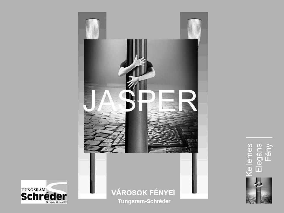 Kellemes Elegáns Fény VÁROSOK FÉNYEI Tungsram-Schréder JASPER