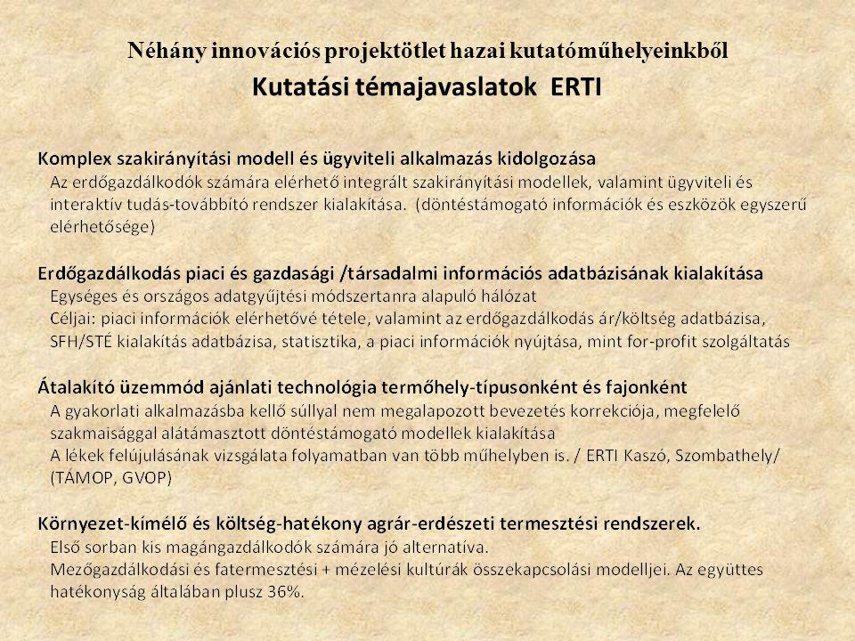Néhány innovációs projektötlet hazai kutatóműhelyeinkből Kutatási témajavaslatok ERTI