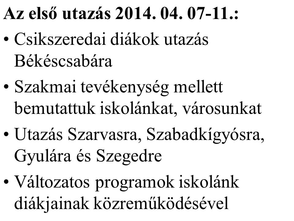 Az első utazás 2014. 04.