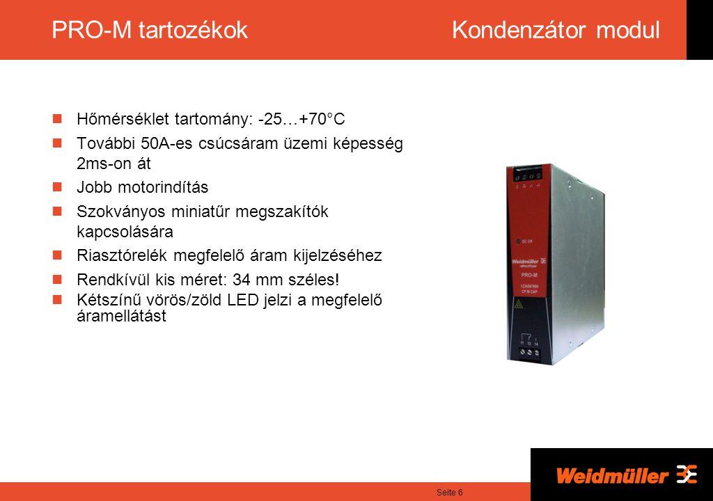 Seite 6 PRO-M tartozékok Kondenzátor modul Hőmérséklet tartomány: -25…+70°C További 50A-es csúcsáram üzemi képesség 2ms-on át Jobb motorindítás Szokványos miniatűr megszakítók kapcsolására Riasztórelék megfelelő áram kijelzéséhez Rendkívül kis méret: 34 mm széles.