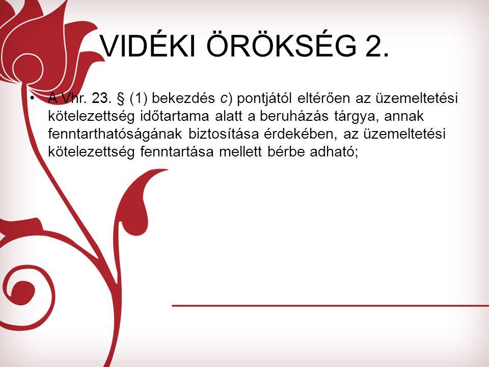 VIDÉKI ÖRÖKSÉG 2. A Vhr. 23.