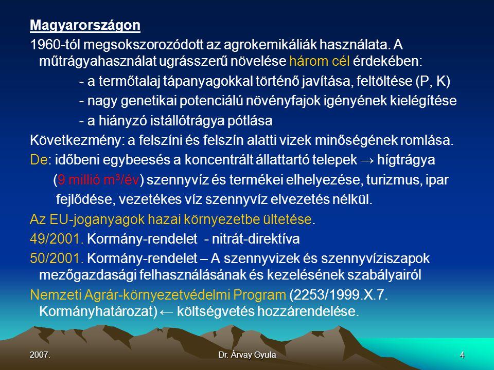 2007.Dr. Árvay Gyula4 Magyarországon 1960-tól megsokszorozódott az agrokemikáliák használata. A műtrágyahasználat ugrásszerű növelése három cél érdeké