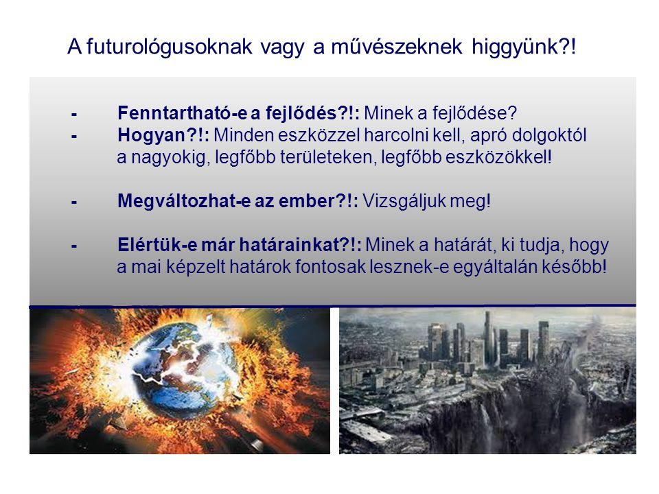 Fenntartható fejlődés végső célja / tárgya: az ember Hagyományos témák: energia, víz, légkör gazdaság, biológiai diverzitás, stb.