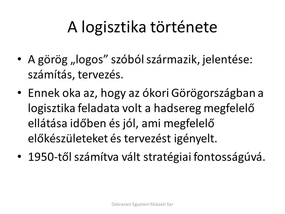 """A logisztika története A görög """"logos"""" szóból származik, jelentése: számítás, tervezés. Ennek oka az, hogy az ókori Görögországban a logisztika felada"""