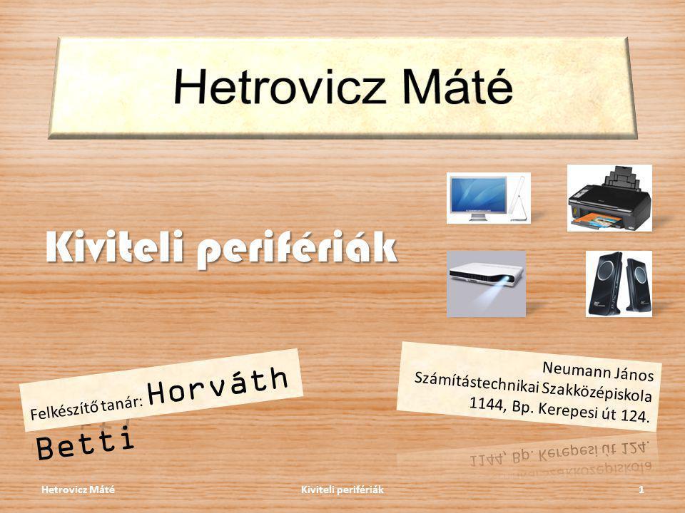 Kiviteli perifériák Kiviteli perifériák1Hetrovicz Máté