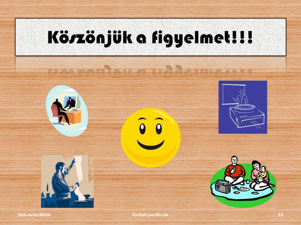 Hetrovicz MátéKiviteli perifériák13