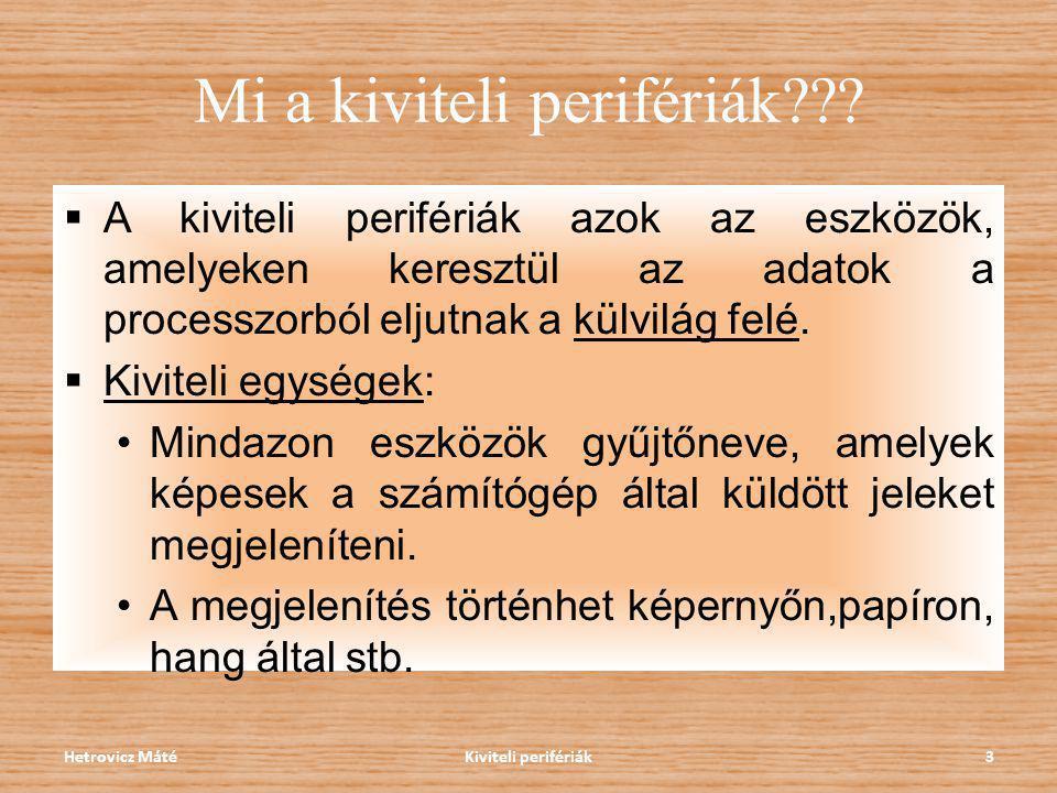 Mi a kiviteli perifériák??.