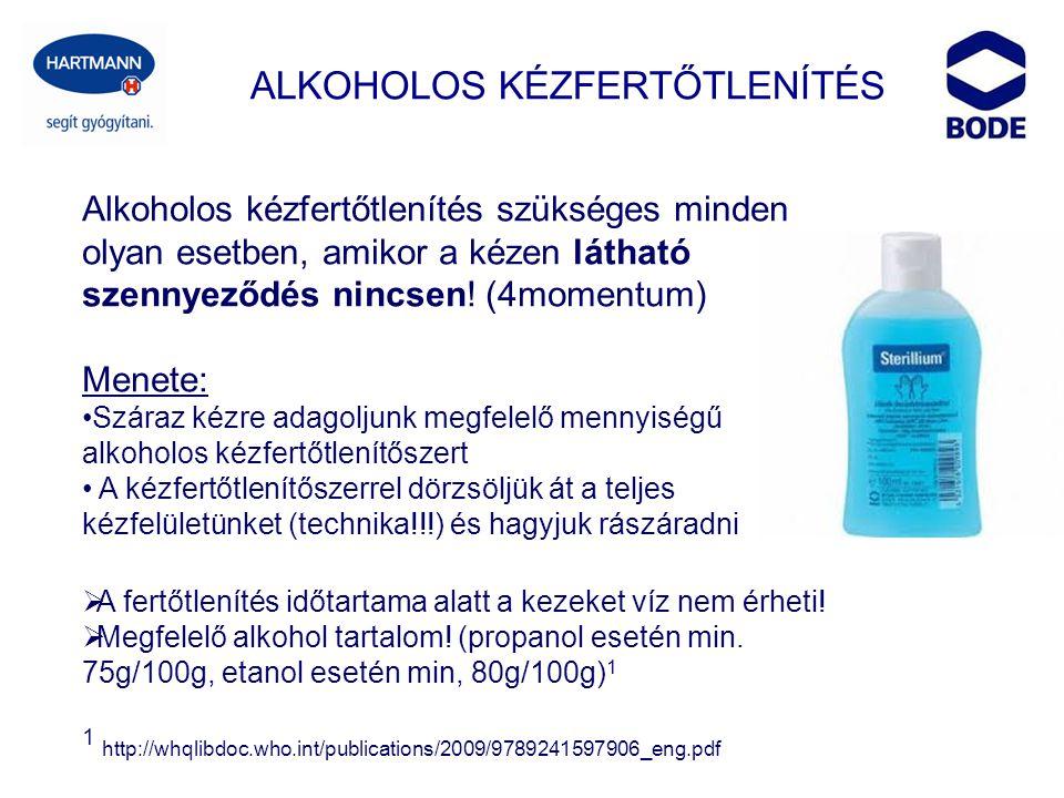 ALKOHOLOS KÉZFERTŐTLENÍTÉS Alkoholos kézfertőtlenítés szükséges minden olyan esetben, amikor a kézen látható szennyeződés nincsen! (4momentum) Menete: