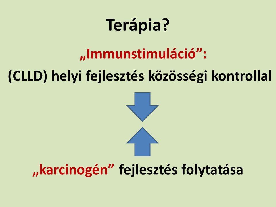 """Terápia? """"Immunstimuláció"""": (CLLD) helyi fejlesztés közösségi kontrollal """"karcinogén"""" fejlesztés folytatása"""