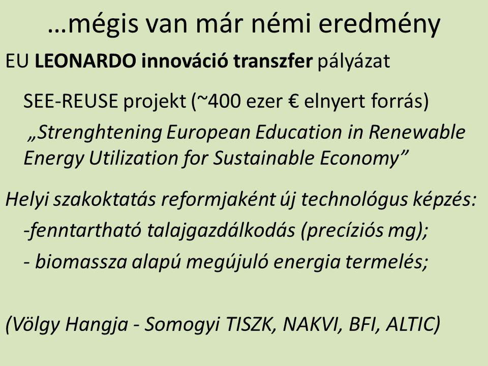 """…mégis van már némi eredmény EU LEONARDO innováció transzfer pályázat SEE-REUSE projekt (~400 ezer € elnyert forrás) """"Strenghtening European Education"""