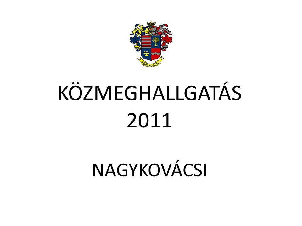 KÖZMEGHALLGATÁS 2011 NAGYKOVÁCSI