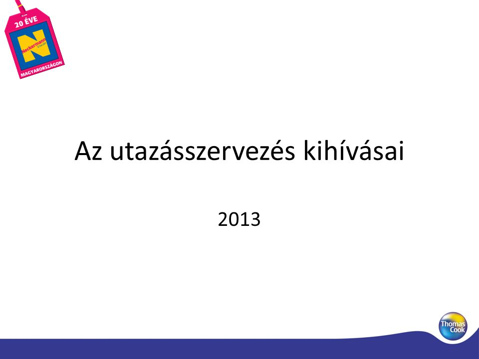 Az utazásszervezés kihívásai 2013