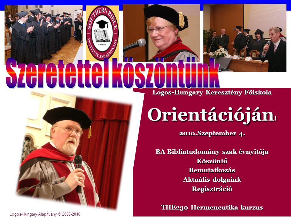 Logos-Hungary Keresztény Főiskola Orientációján . 2010.Szeptember 4.