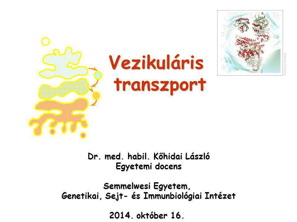 Vezikuláris transzport Dr. med. habil.