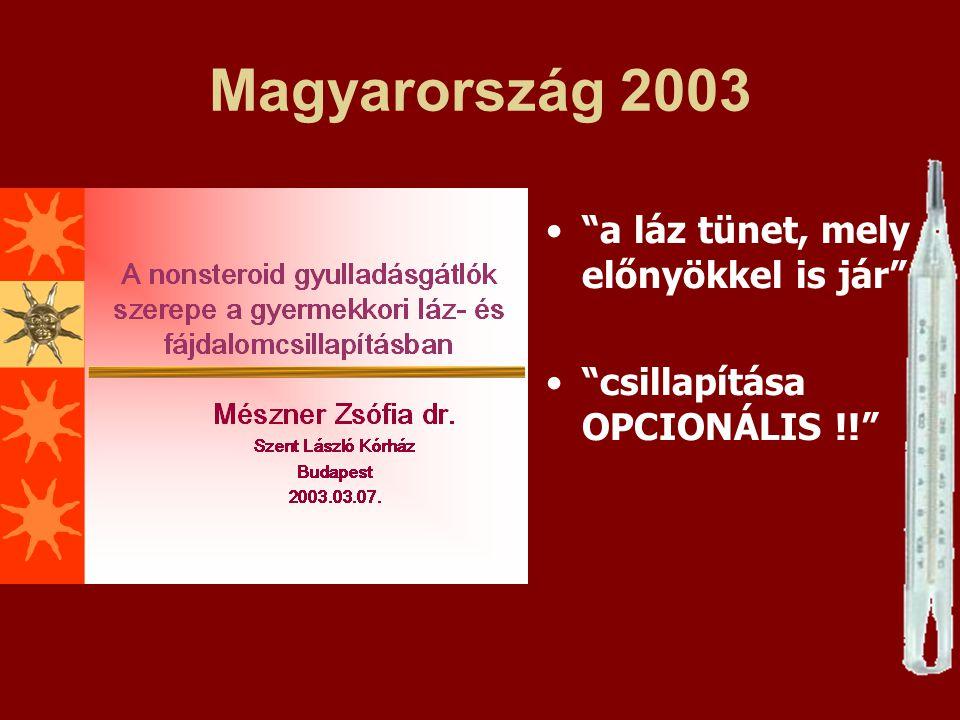 """Magyarország 2003 """"a láz tünet, mely előnyökkel is jár"""" """"csillapítása OPCIONÁLIS !!"""""""