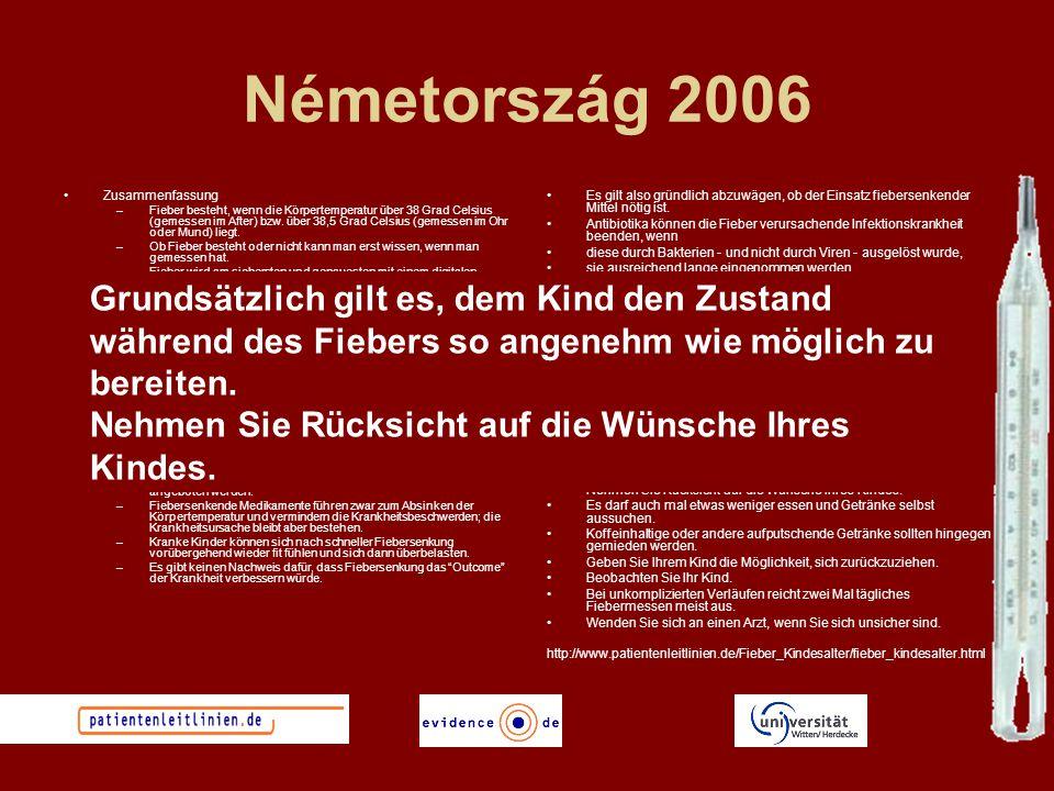 Németország 2006 Zusammenfassung –Fieber besteht, wenn die Körpertemperatur über 38 Grad Celsius (gemessen im After) bzw. über 38,5 Grad Celsius (geme