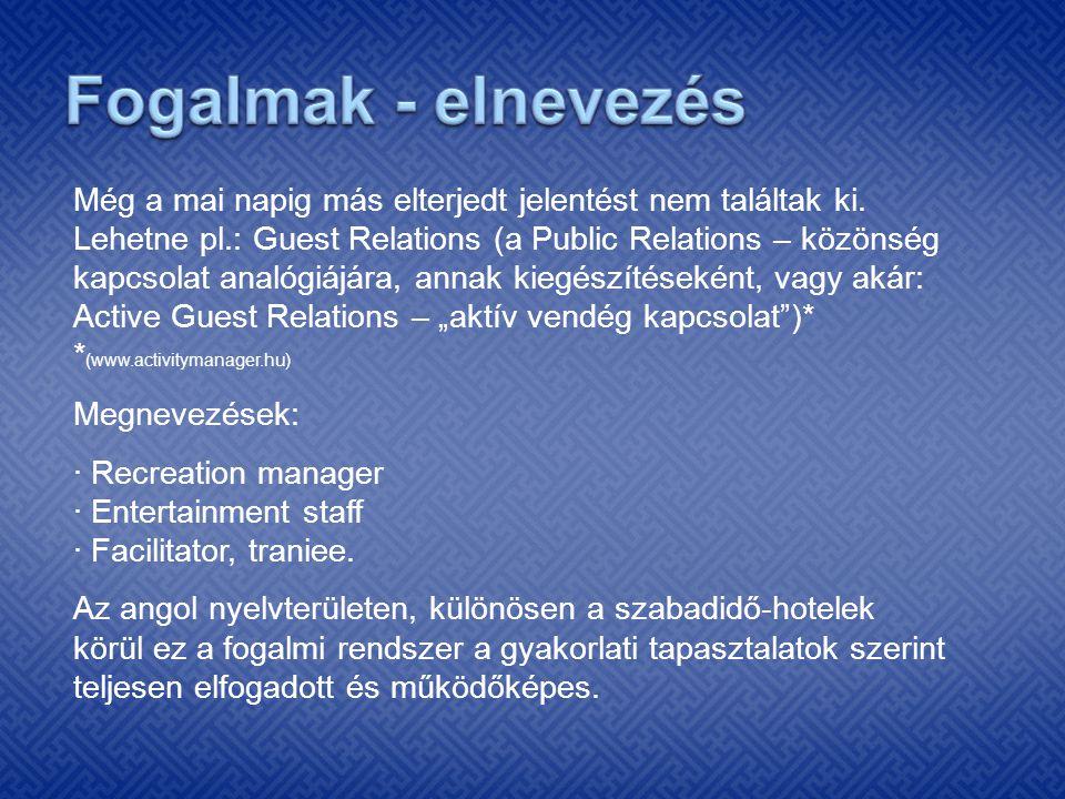 Rekreációs és kulturális ismeretek (célja, feladata, eszköz és célrendszer…).