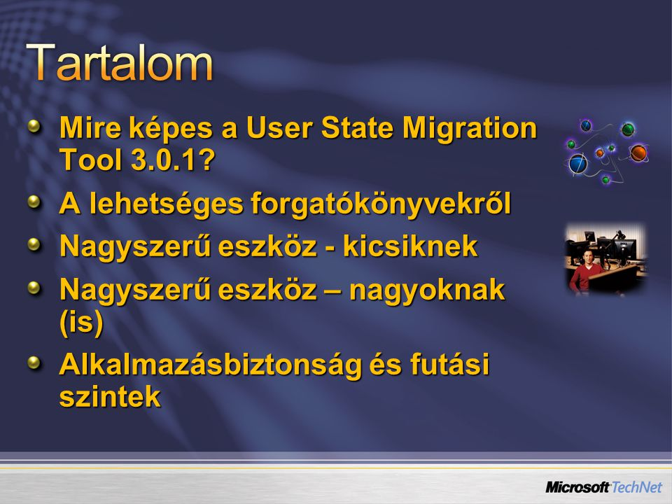 Mire képes a User State Migration Tool 3.0.1.