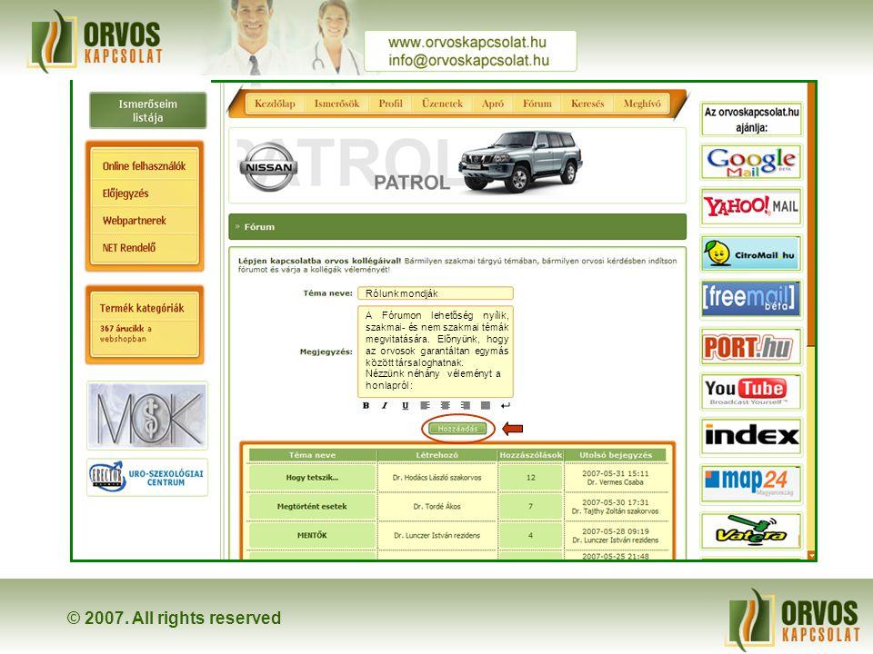 © 2007. All rights reserved Next → ↑ Hozzászólhat meglévőkhöz / kezdeményezhet új fórumtémákat