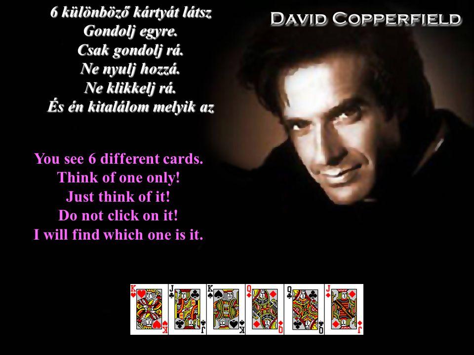 6 különböző kártyát látsz Gondolj egyre. Csak gondolj rá.