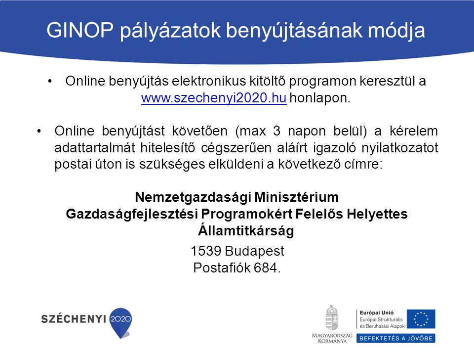 GINOP pályázatok benyújtásának módja Online benyújtás elektronikus kitöltő programon keresztül a www.szechenyi2020.hu honlapon. www.szechenyi2020.hu O