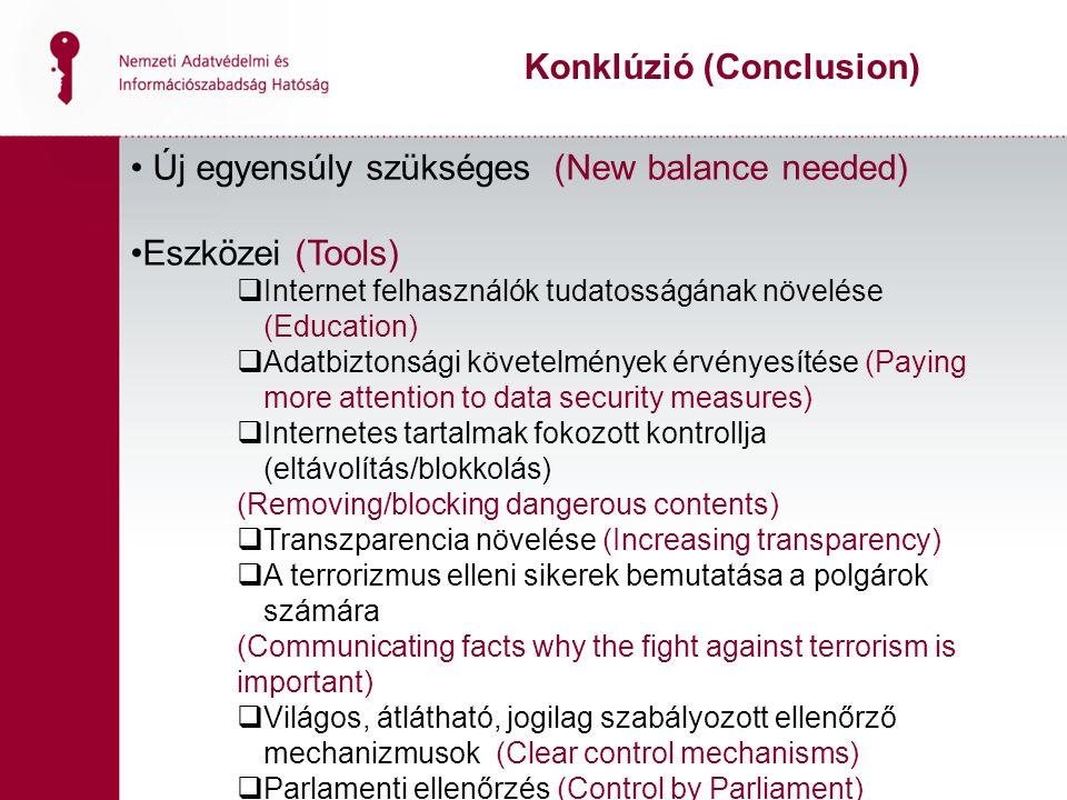 Új egyensúly szükséges (New balance needed) Eszközei (Tools)  Internet felhasználók tudatosságának növelése (Education)  Adatbiztonsági követelménye