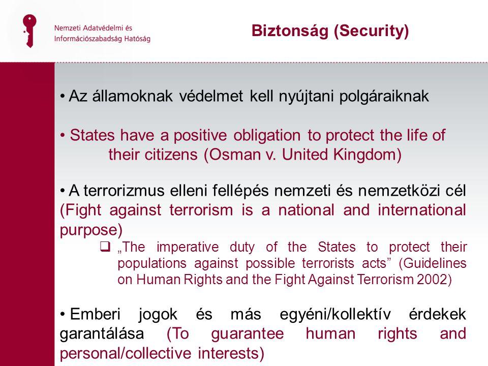 Az államoknak védelmet kell nyújtani polgáraiknak States have a positive obligation to protect the life of their citizens (Osman v. United Kingdom) A