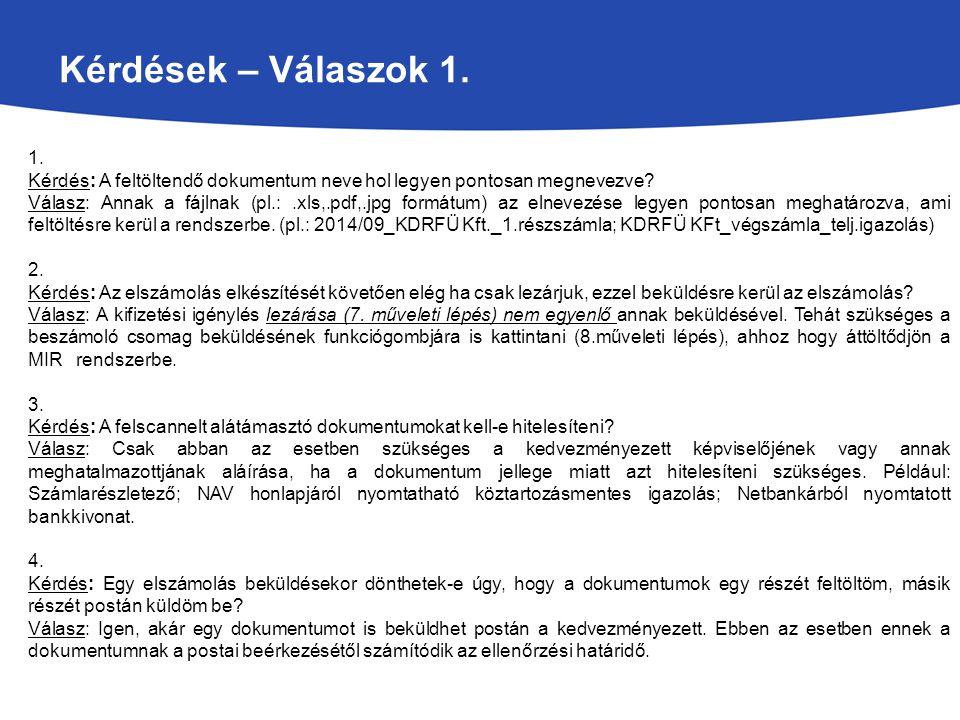Kérdések – Válaszok 1. 1. Kérdés: A feltöltendő dokumentum neve hol legyen pontosan megnevezve? Válasz: Annak a fájlnak (pl.:.xls,.pdf,.jpg formátum)
