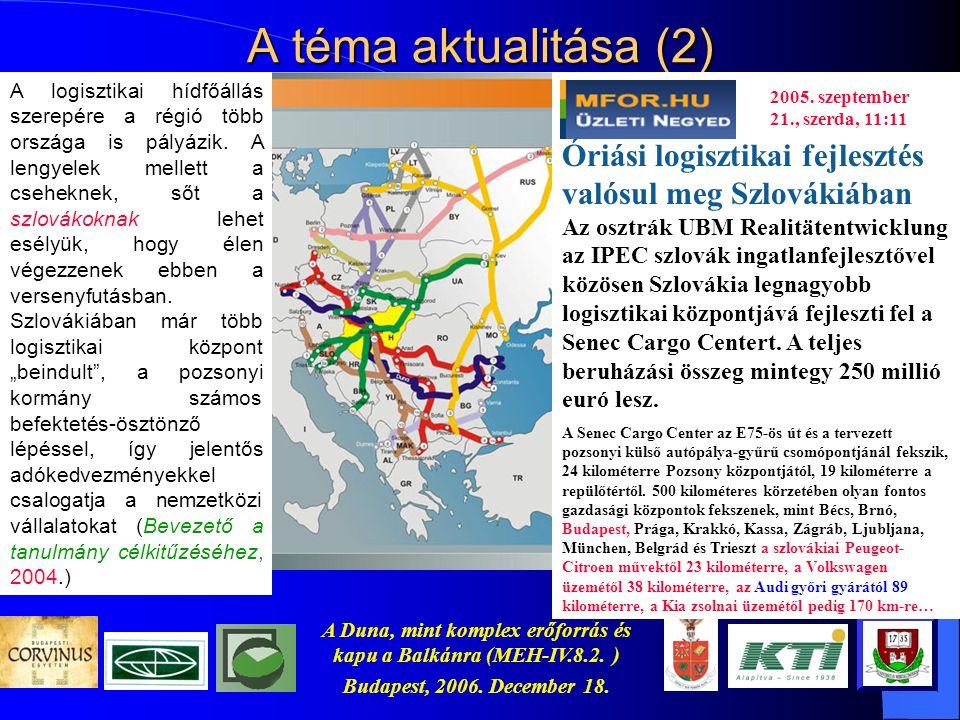 A Duna, mint komplex erőforrás és kapu a Balkánra (MEH-IV.8.2. ) Budapest, 2006. December 18. Néhány megállapítás – Az eddigi vizsgálatok is bebizonyí