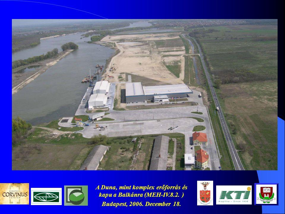 A Duna, mint komplex erőforrás és kapu a Balkánra (MEH-IV.8.2. ) Budapest, 2006. December 18.