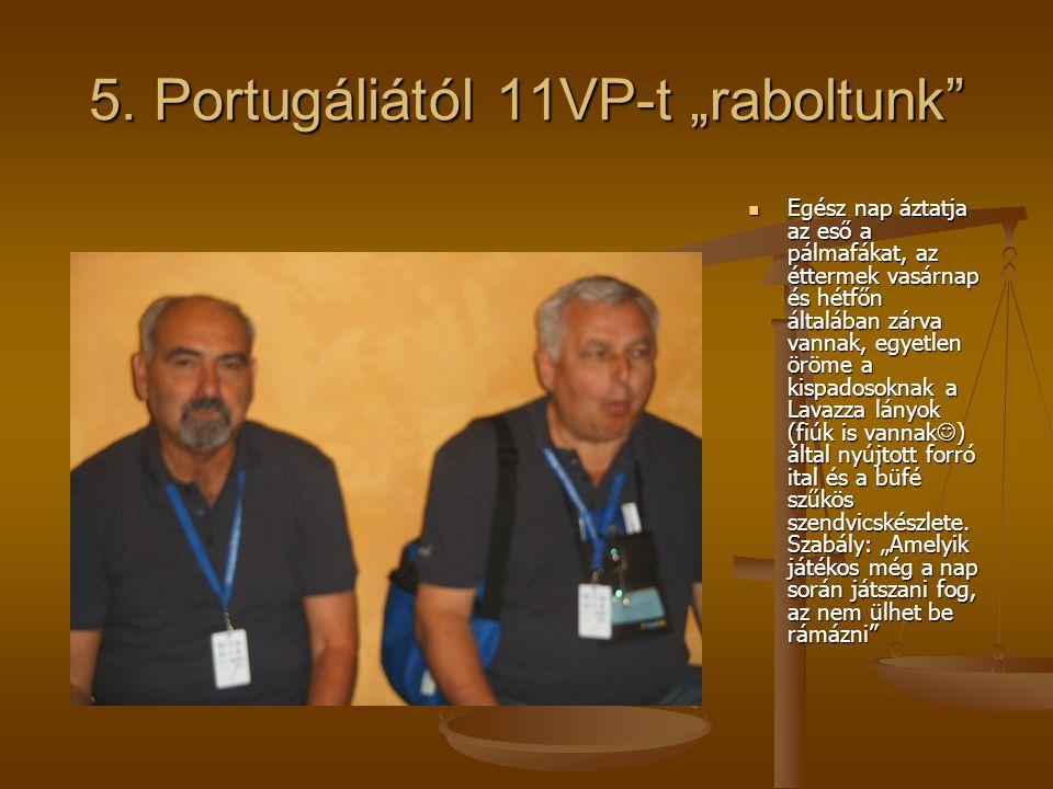 """5. Portugáliától 11VP-t """"raboltunk"""" Egész nap áztatja az eső a pálmafákat, az éttermek vasárnap és hétfőn általában zárva vannak, egyetlen öröme a kis"""