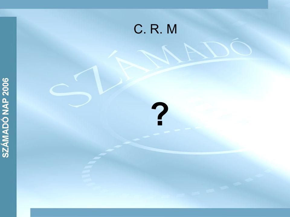 C. R. M ? SZÁMADÓ NAP 2006