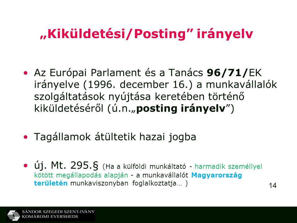 """14 """"Kiküldetési/Posting irányelv Az Európai Parlament és a Tanács 96/71/EK irányelve (1996."""