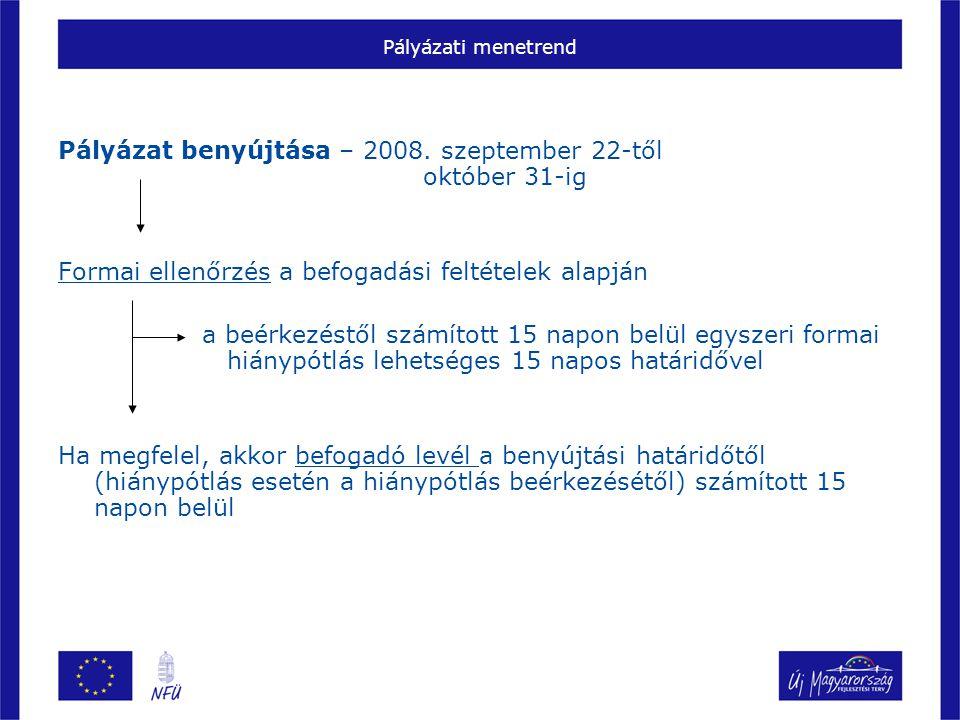 Pályázati menetrend Pályázat benyújtása – 2008.