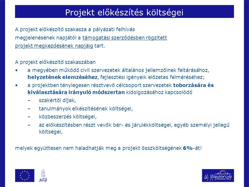 Projekt előkészítés költségei A projekt előkészítő szakasza a pályázati felhívás megjelenésének napjától a támogatási szerződésben rögzített projekt megkezdésének napjáig tart.