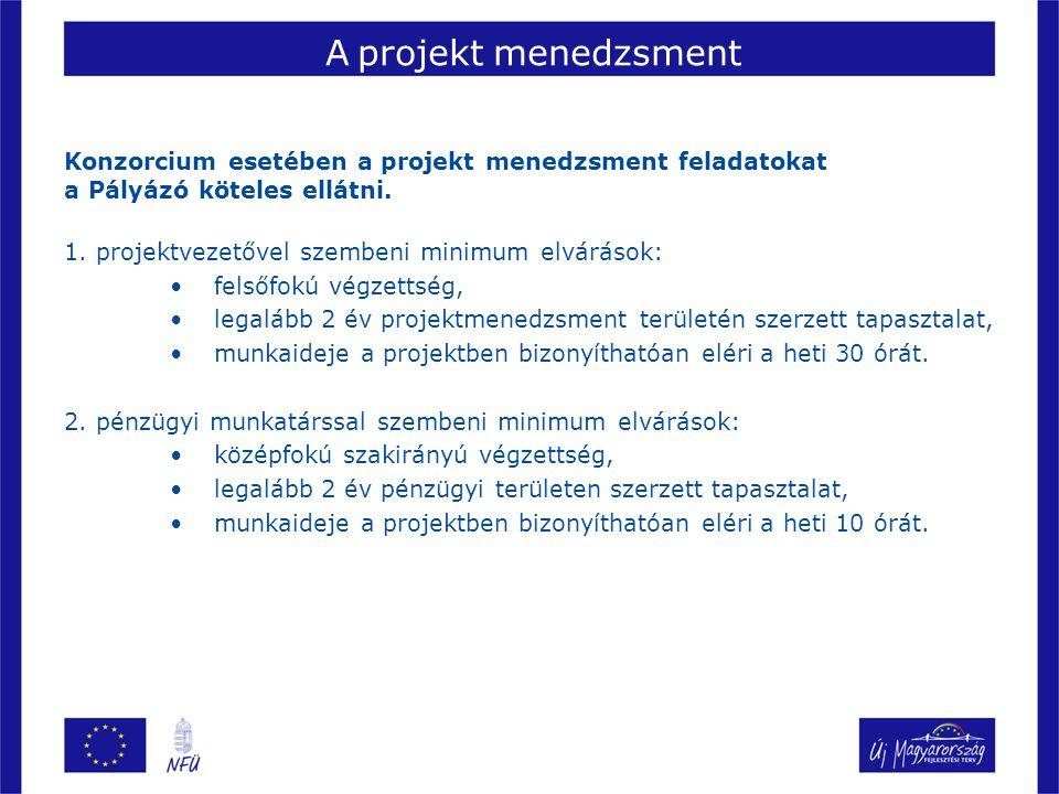 A projekt menedzsment Konzorcium esetében a projekt menedzsment feladatokat a Pályázó köteles ellátni.