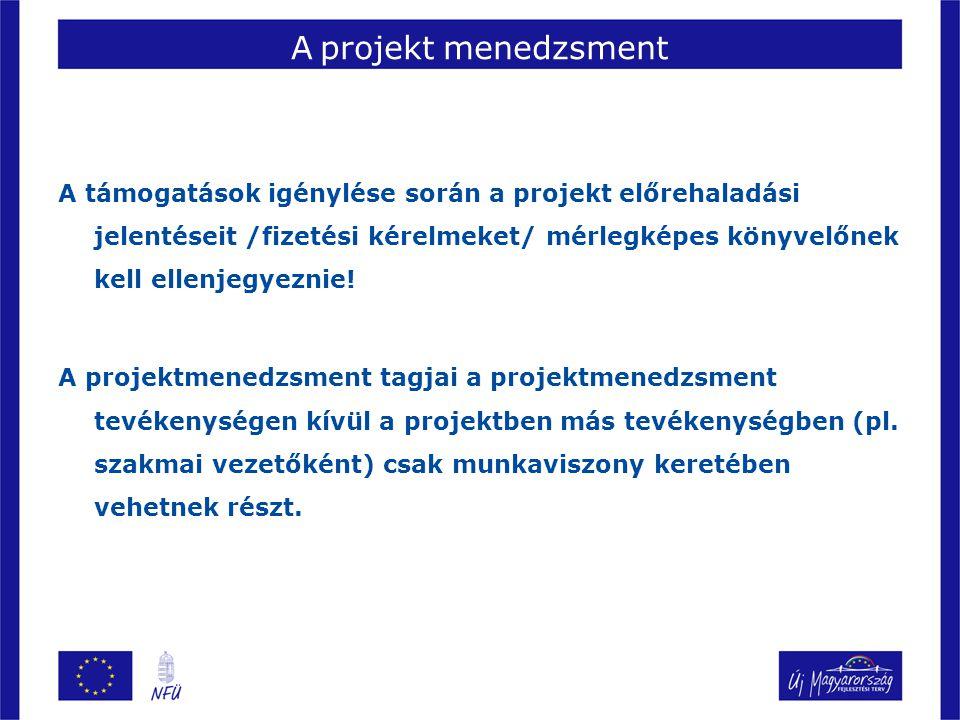 A projekt menedzsment A támogatások igénylése során a projekt előrehaladási jelentéseit /fizetési kérelmeket/ mérlegképes könyvelőnek kell ellenjegyeznie.